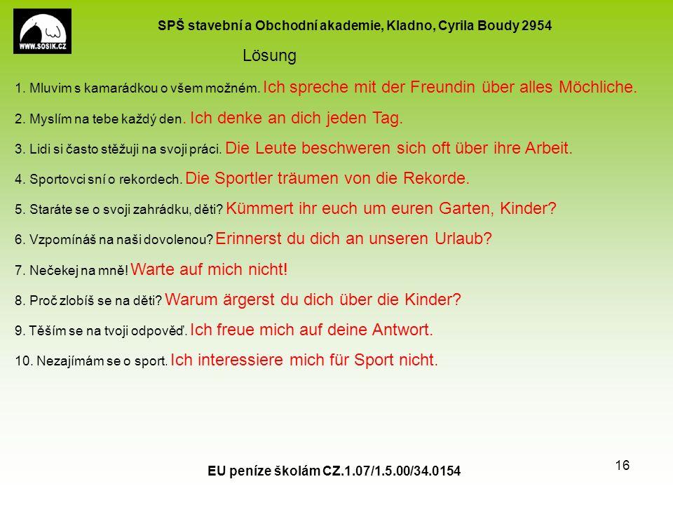 SPŠ stavební a Obchodní akademie, Kladno, Cyrila Boudy 2954 EU peníze školám CZ.1.07/1.5.00/34.0154 16 1.