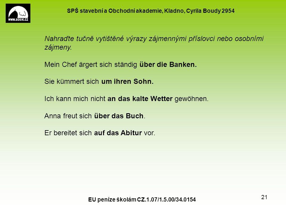 SPŠ stavební a Obchodní akademie, Kladno, Cyrila Boudy 2954 EU peníze školám CZ.1.07/1.5.00/34.0154 21 Nahraďte tučně vytištěné výrazy zájmennými přís