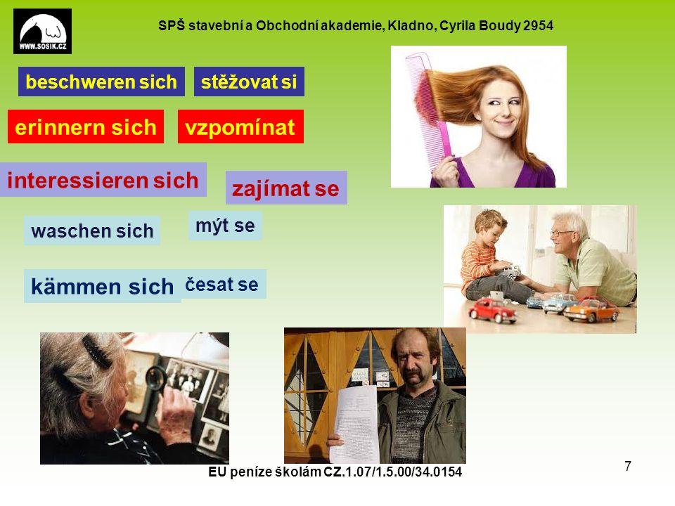 SPŠ stavební a Obchodní akademie, Kladno, Cyrila Boudy 2954 EU peníze školám CZ.1.07/1.5.00/34.0154 7 beschweren sich erinnern sich interessieren sich
