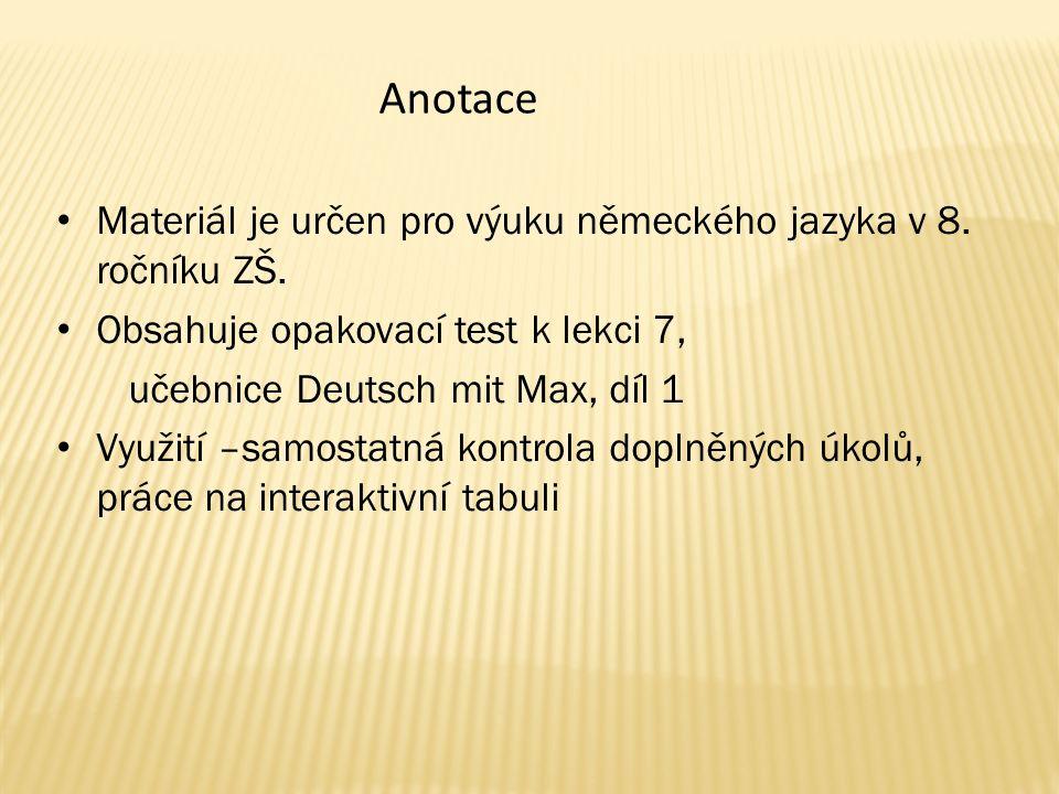 Materiál je určen pro výuku německého jazyka v 8.ročníku ZŠ.