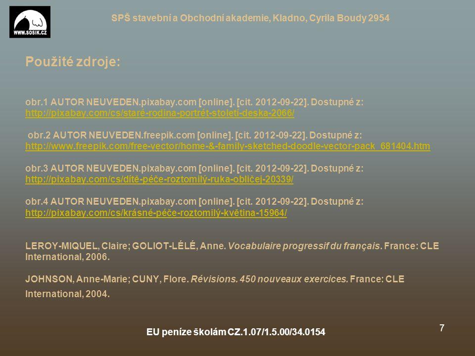 SPŠ stavební a Obchodní akademie, Kladno, Cyrila Boudy 2954 EU peníze školám CZ.1.07/1.5.00/34.0154 6 Es-tu heureux.