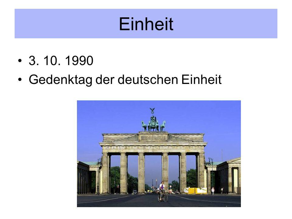 Einheit 3. 10. 1990 Gedenktag der deutschen Einheit