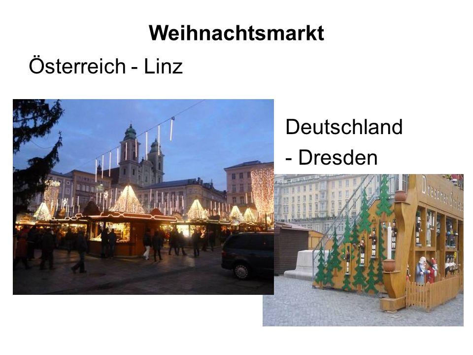 Weihnachtsmarkt Österreich - Linz Deutschland - Dresden