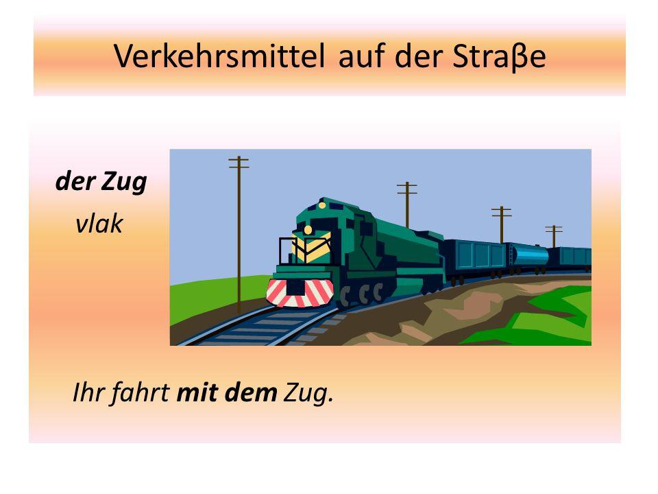 Verkehrsmittel auf der Straβe der Zug vlak Ihr fahrt mit dem Zug.