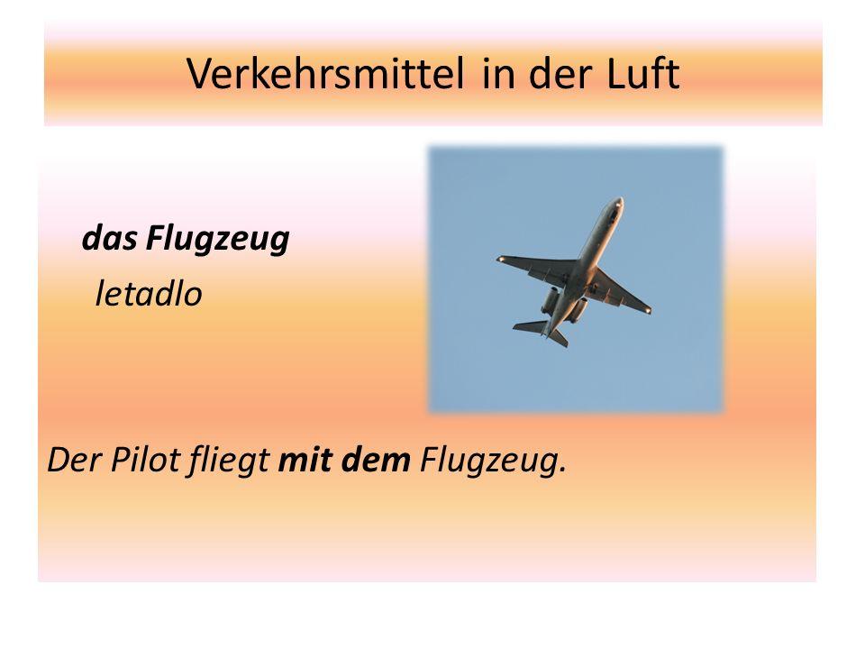 Verkehrsmittel in der Luft das Flugzeug letadlo Der Pilot fliegt mit dem Flugzeug.