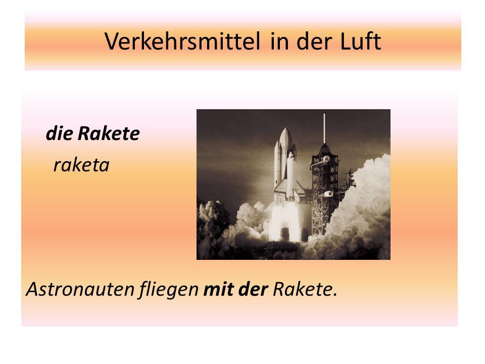 Verkehrsmittel in der Luft die Rakete raketa Astronauten fliegen mit der Rakete.