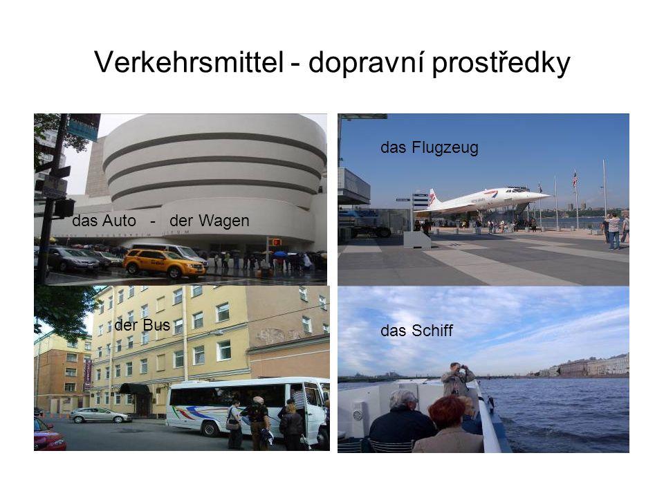 Verkehrsmittel - dopravní prostředky das Auto - der Wagen das Flugzeug der Bus das Schiff