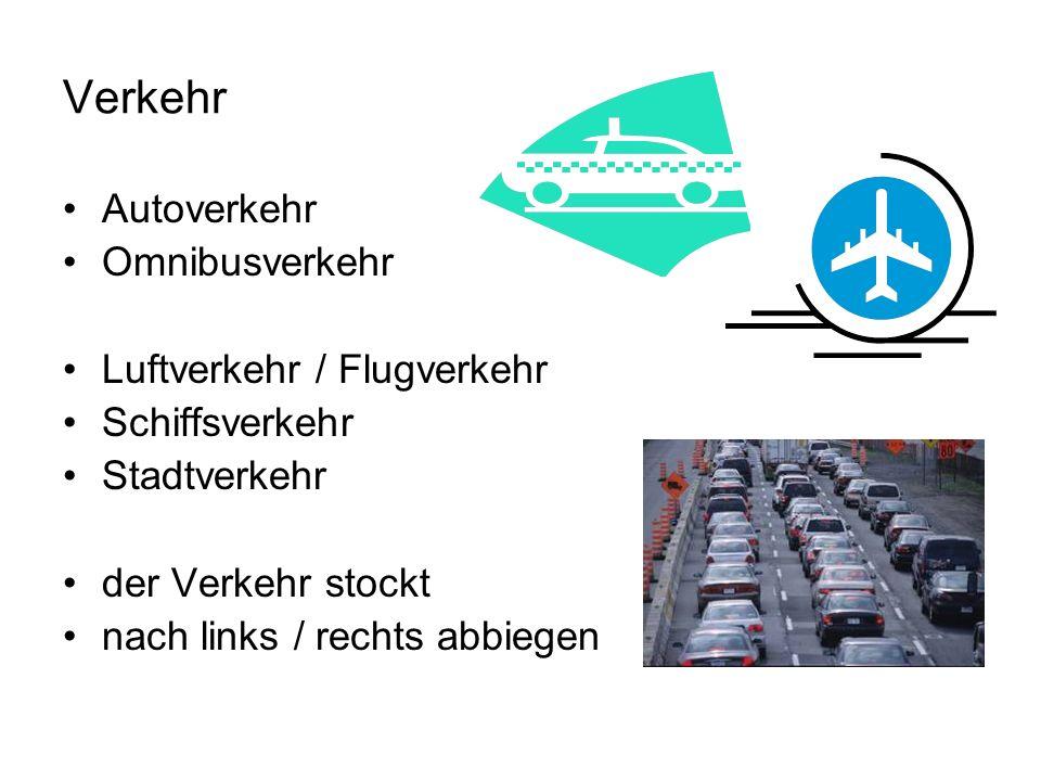 Verkehr Autoverkehr Omnibusverkehr Luftverkehr / Flugverkehr Schiffsverkehr Stadtverkehr der Verkehr stockt nach links / rechts abbiegen