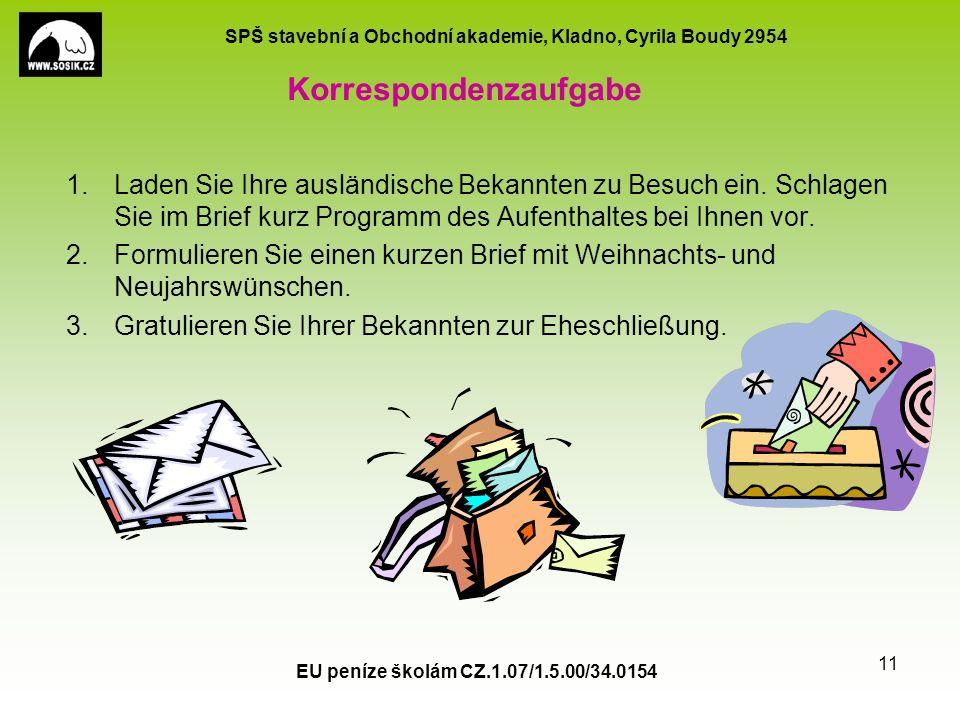 SPŠ stavební a Obchodní akademie, Kladno, Cyrila Boudy 2954 Korrespondenzaufgabe 1.Laden Sie Ihre ausländische Bekannten zu Besuch ein.