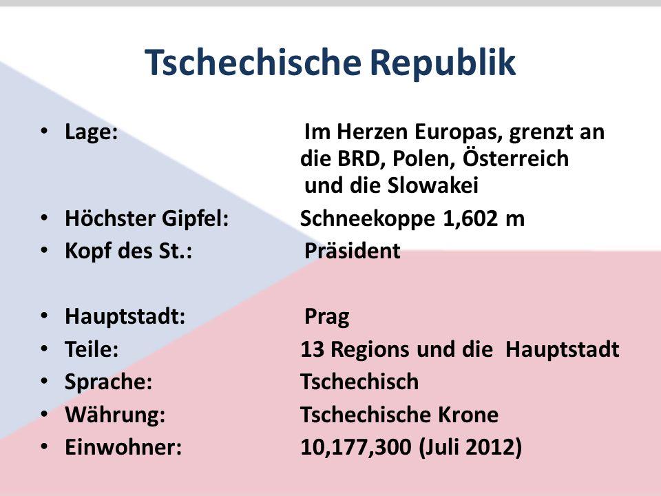 Tschechische Republik Lage:Im Herzen Europas, grenzt an die BRD, Polen, Österreich und die Slowakei Höchster Gipfel: Schneekoppe 1,602 m Kopf des St.:Präsident Hauptstadt:Prag Teile: 13 Regions und die Hauptstadt Sprache: Tschechisch Währung: Tschechische Krone Einwohner: 10,177,300 (Juli 2012)