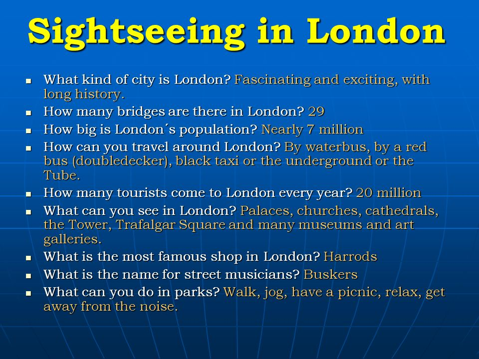 Sightseeing in London What kind of city is London.