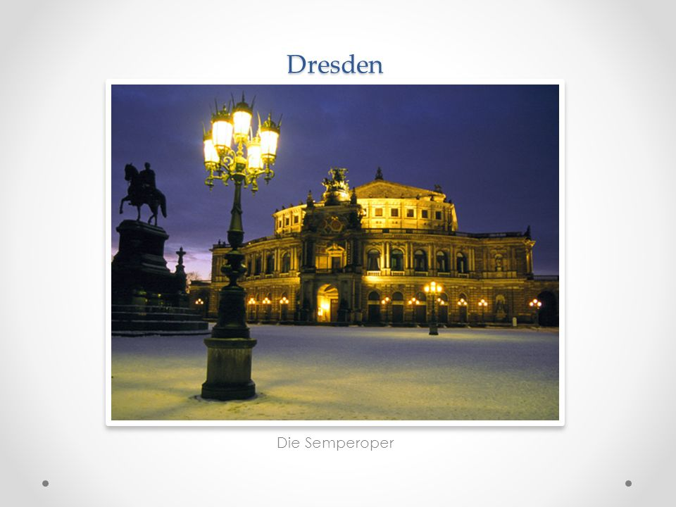 Dresden Die Semperoper