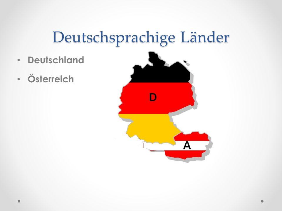 Deutschsprachige Länder Deutschland Österreich Die Schweiz