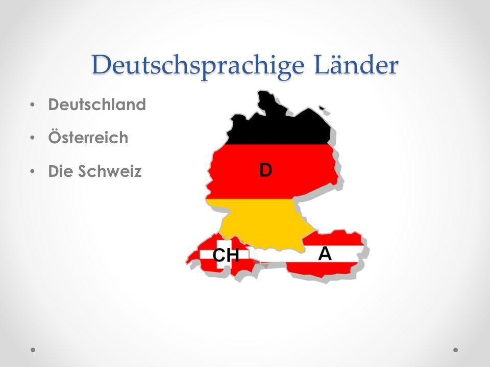 Deutschsprachige Länder Deutschland Die Hauptstadt ist Berlin Städte: Frankfurt am Main, Hamburg, München, Dresden, Bremen
