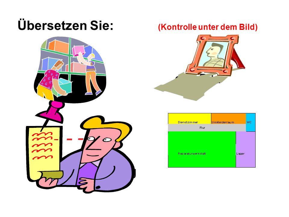 der Lager das Regal das Bild die Werkstatt die Arbeitsordnung Übersetzen Sie: (Kontrolle unter dem Bild)