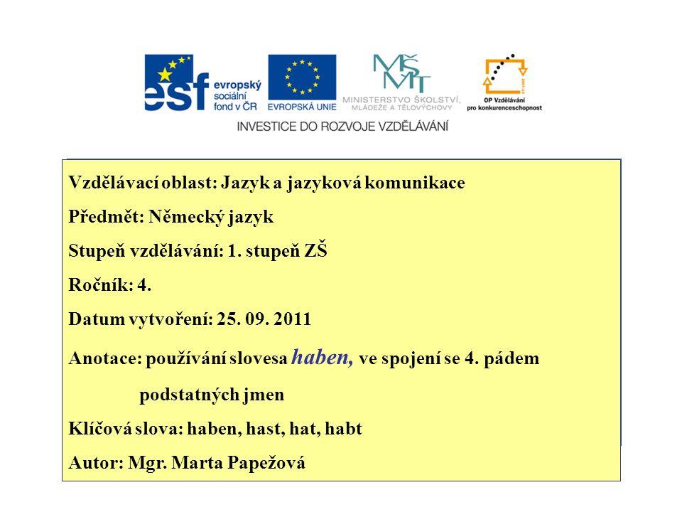 J Vzdělávací oblast: Jazyk a jazyková komunikace Předmět: Německý jazyk Stupeň vzdělávání: 1.