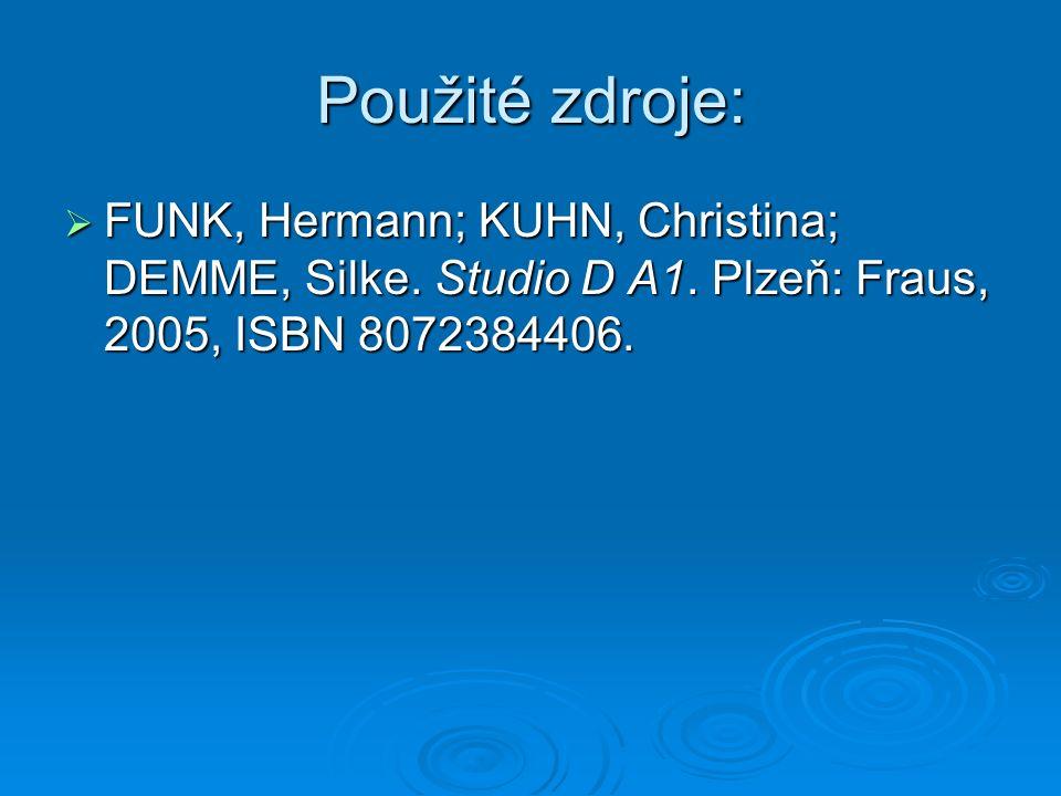 Použité zdroje:  FUNK, Hermann; KUHN, Christina; DEMME, Silke.