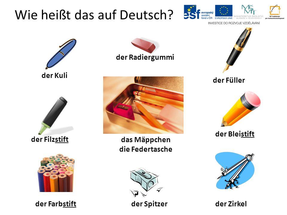 Wie heißt das auf Deutsch? der Zirkel der Füller der Farbstift der Spitzer der Radiergummi der Kuli der Filzstift der Bleistift das Mäppchen die Feder