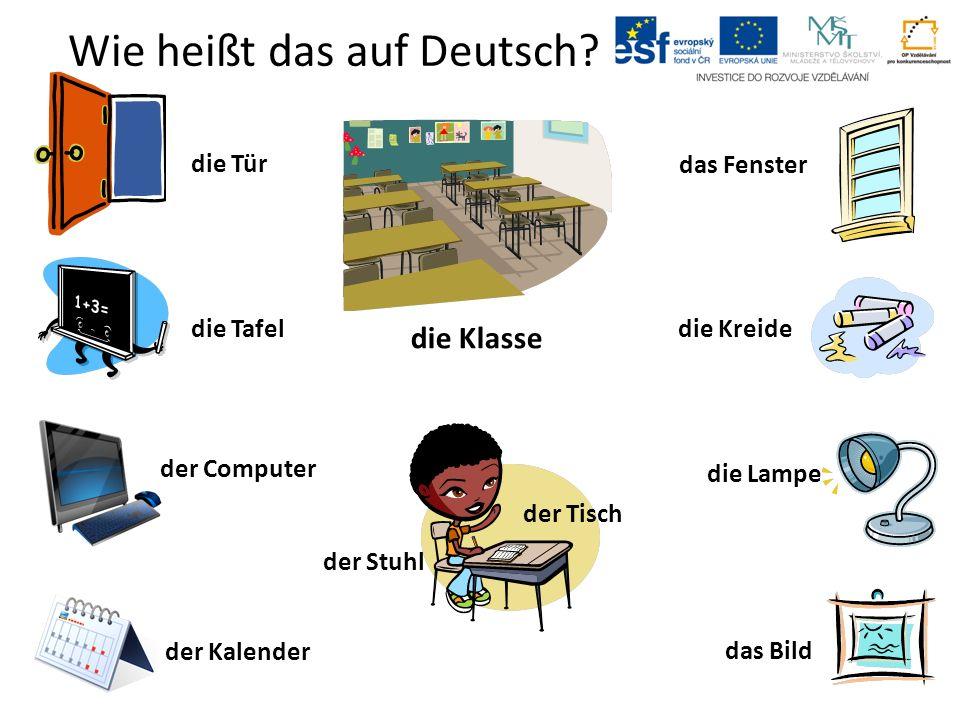Wie heißt das auf Deutsch? die Tür die Kreide das Fenster die Tafel die Lampe der Computer der Kalender die Klasse das Bild der Stuhl der Tisch
