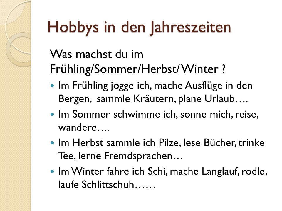 Hobbys in den Jahreszeiten Was machst du im Frühling/Sommer/Herbst/ Winter .