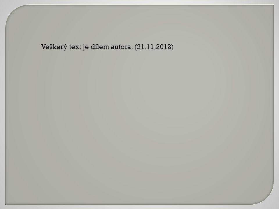 Veškerý text je dílem autora. (21.11.2012)
