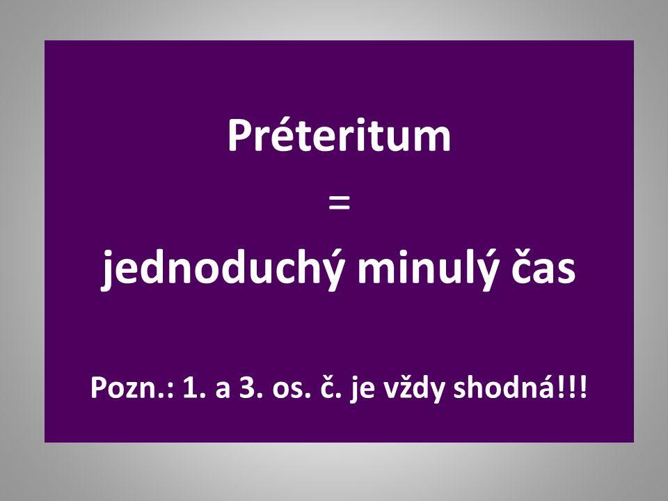 Pomocné sloveso haben Časování v minulém čase: č.j.