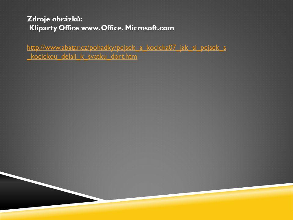 Zdroje obrázků: Kliparty Office www. Office.