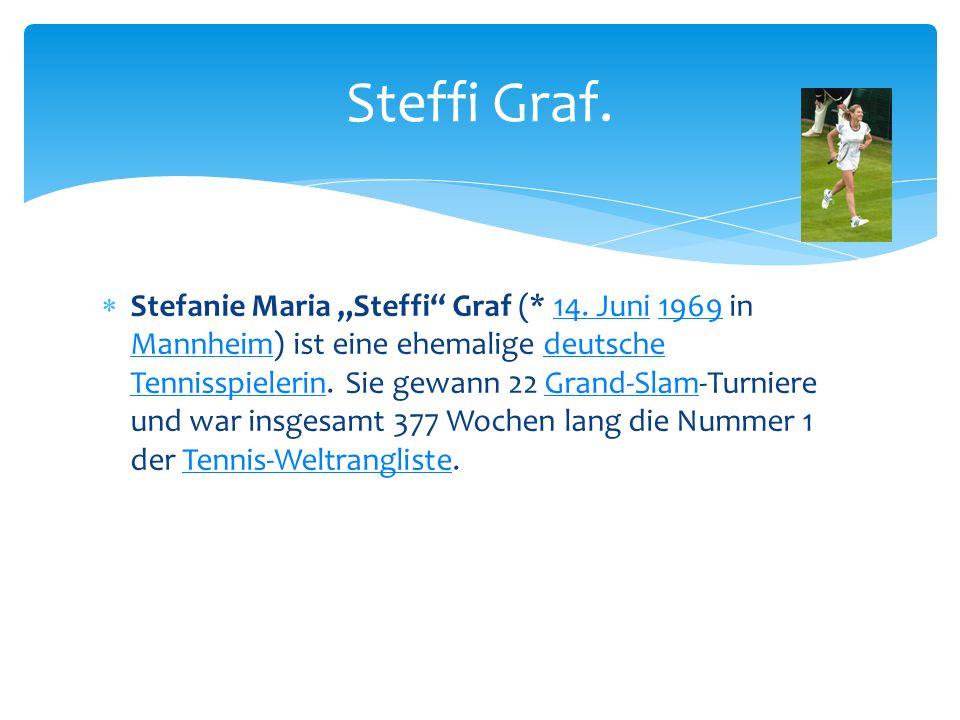 """ Stefanie Maria """"Steffi"""" Graf (* 14. Juni 1969 in Mannheim) ist eine ehemalige deutsche Tennisspielerin. Sie gewann 22 Grand-Slam-Turniere und war in"""