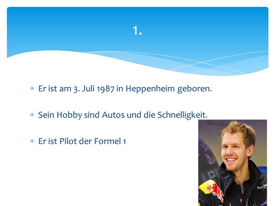  Er ist am 3. Juli 1987 in Heppenheim geboren.  Sein Hobby sind Autos und die Schnelligkeit.  Er ist Pilot der Formel 1 1.