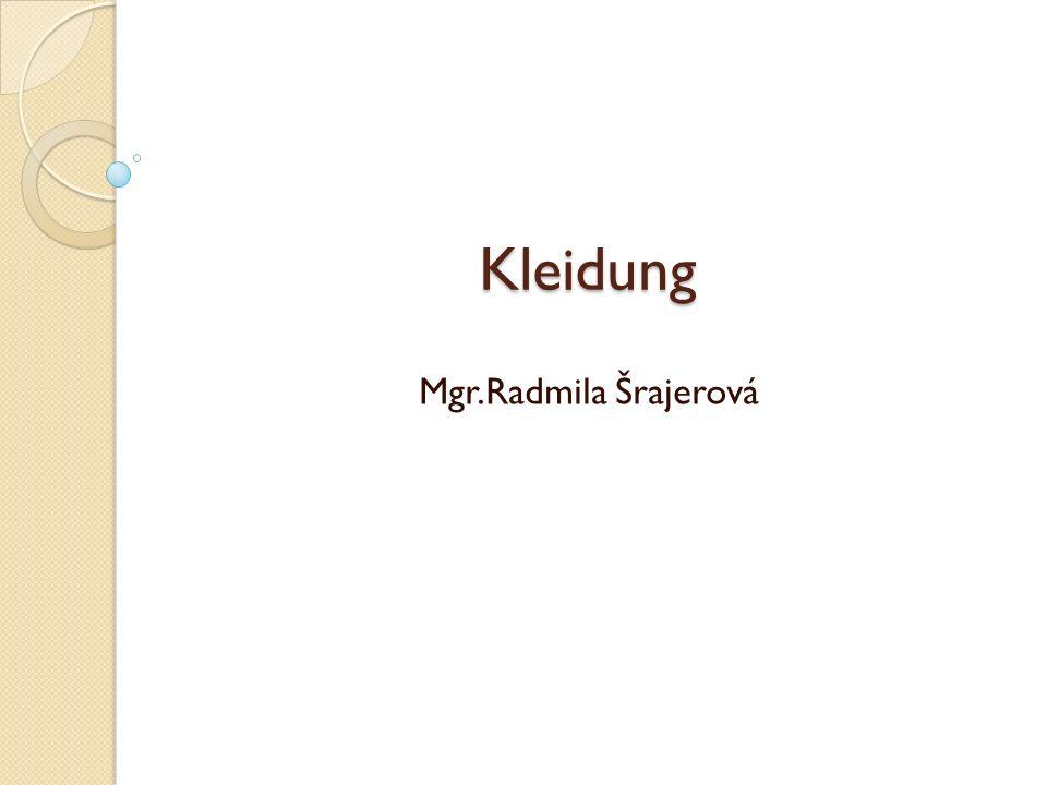 Kleidung Mgr.Radmila Šrajerová