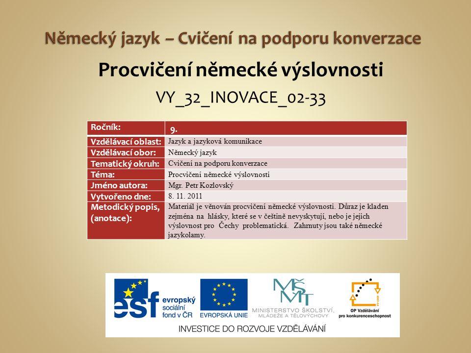 Procvičení německé výslovnosti VY_32_INOVACE_02-33 Ročník: 9.
