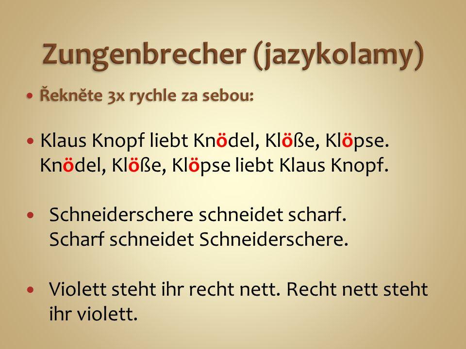 Řekněte 3x rychle za sebou: Řekněte 3x rychle za sebou: Klaus Knopf liebt Knödel, Klöße, Klöpse.