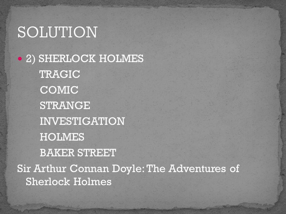 2) SHERLOCK HOLMES TRAGIC COMIC STRANGE INVESTIGATION HOLMES BAKER STREET Sir Arthur Connan Doyle: The Adventures of Sherlock Holmes