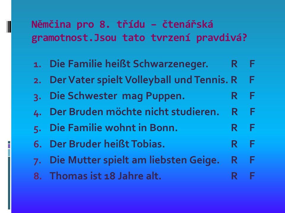 Němčina pro 8. třídu – čtenářská gramotnost.Jsou tato tvrzení pravdivá.