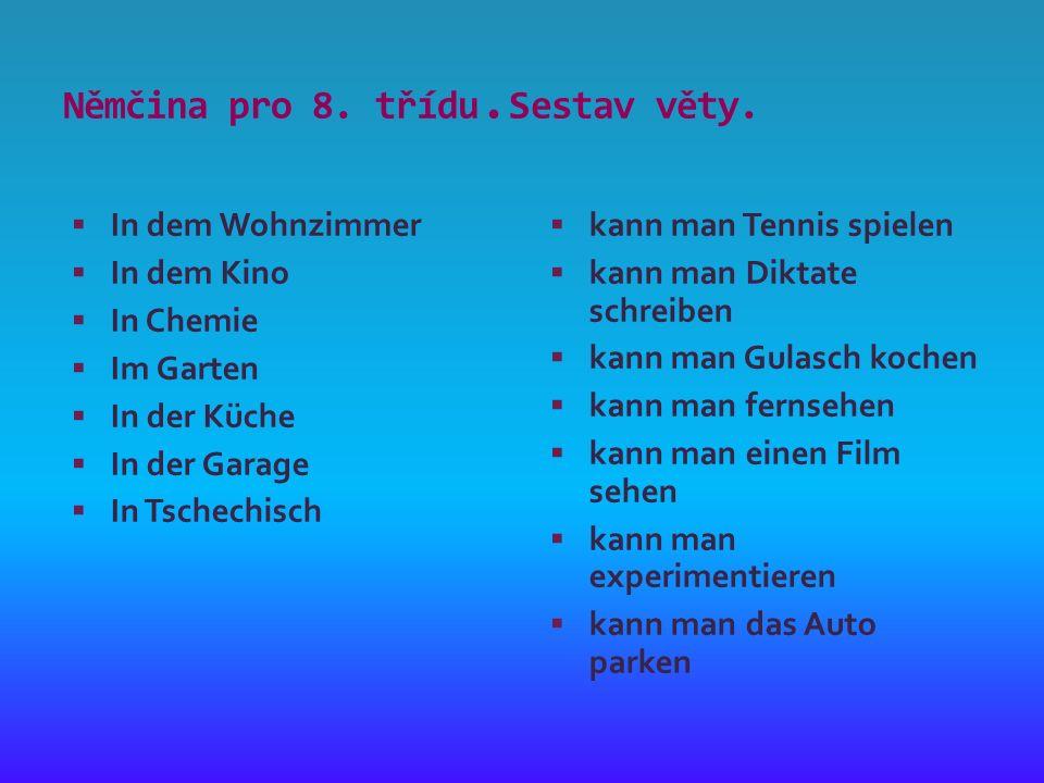 Němčina pro 8. třídu. Sestav věty.
