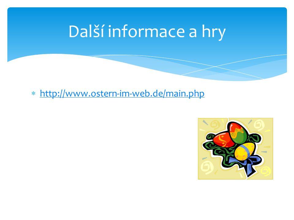  http://www.ostern-im-web.de/main.php http://www.ostern-im-web.de/main.php Další informace a hry