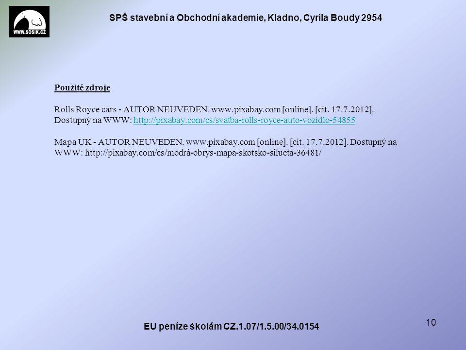 SPŠ stavební a Obchodní akademie, Kladno, Cyrila Boudy 2954 EU peníze školám CZ.1.07/1.5.00/34.0154 10 Použité zdroje Rolls Royce cars - AUTOR NEUVEDEN.