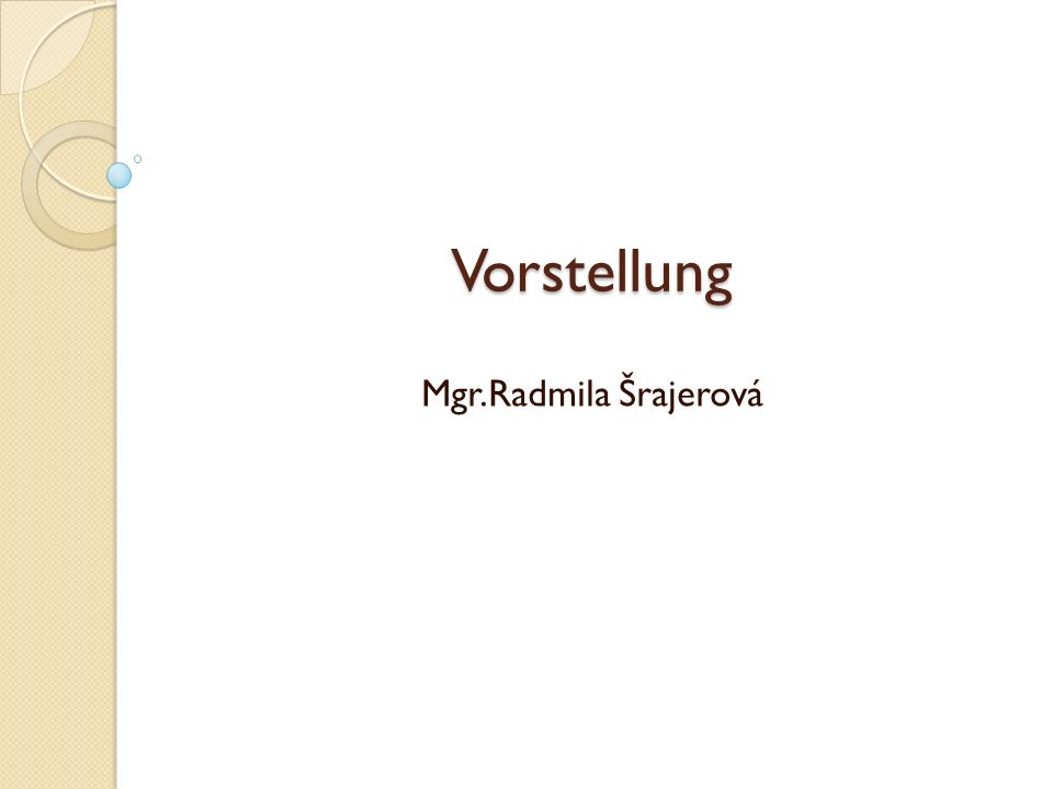 Vorstellung Mgr.Radmila Šrajerová