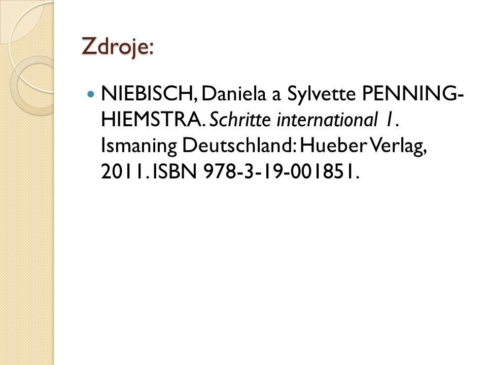 Zdroje: NIEBISCH, Daniela a Sylvette PENNING- HIEMSTRA. Schritte international 1. Ismaning Deutschland: Hueber Verlag, 2011. ISBN 978-3-19-001851.