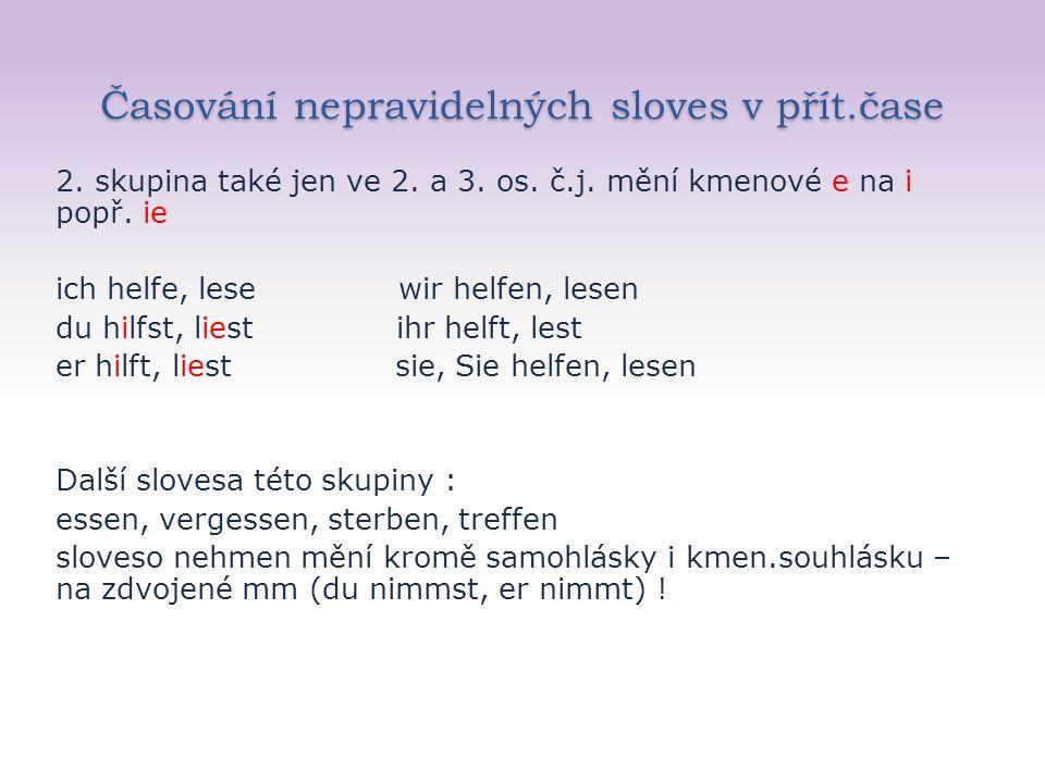 Časování způsobových sloves v přít.čase Typické znaky způsobových sloves : -1.