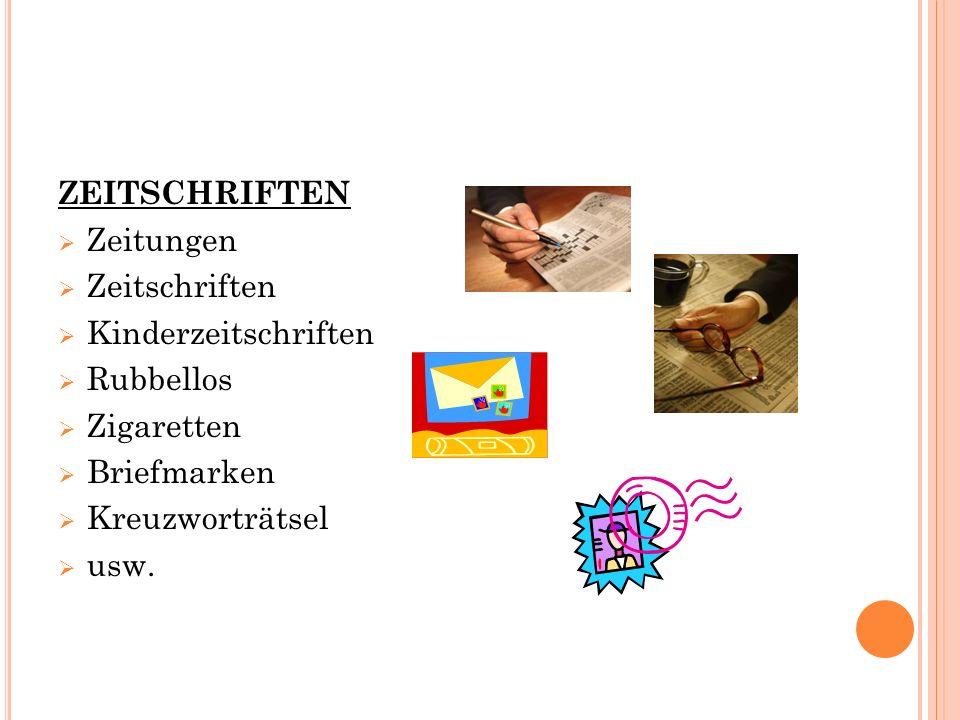 ZEITSCHRIFTEN  Zeitungen  Zeitschriften  Kinderzeitschriften  Rubbellos  Zigaretten  Briefmarken  Kreuzworträtsel  usw.