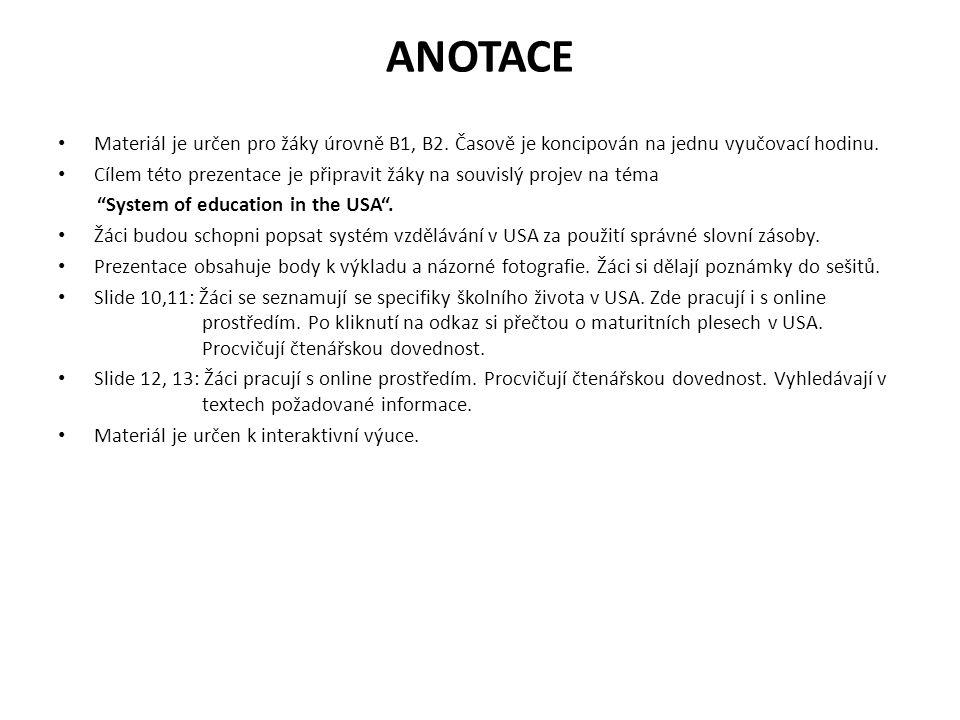 ANOTACE Materiál je určen pro žáky úrovně B1, B2. Časově je koncipován na jednu vyučovací hodinu. Cílem této prezentace je připravit žáky na souvislý