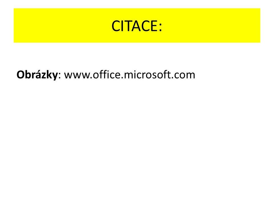 CITACE: Obrázky: www.office.microsoft.com