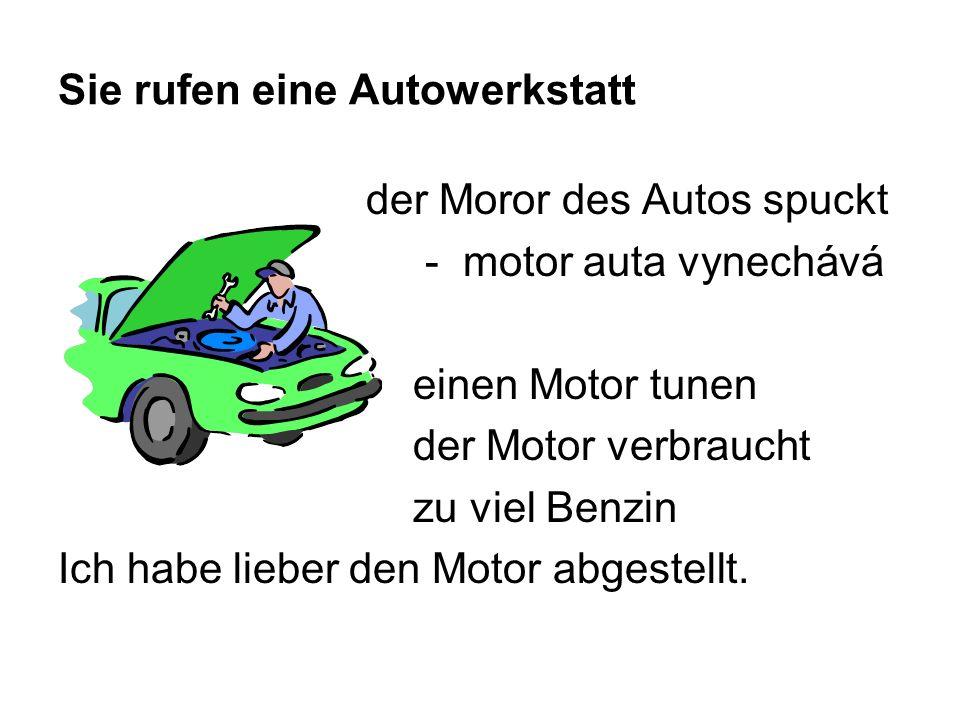 Sie rufen eine Autowerkstatt der Moror des Autos spuckt - motor auta vynechává einen Motor tunen der Motor verbraucht zu viel Benzin Ich habe lieber den Motor abgestellt.