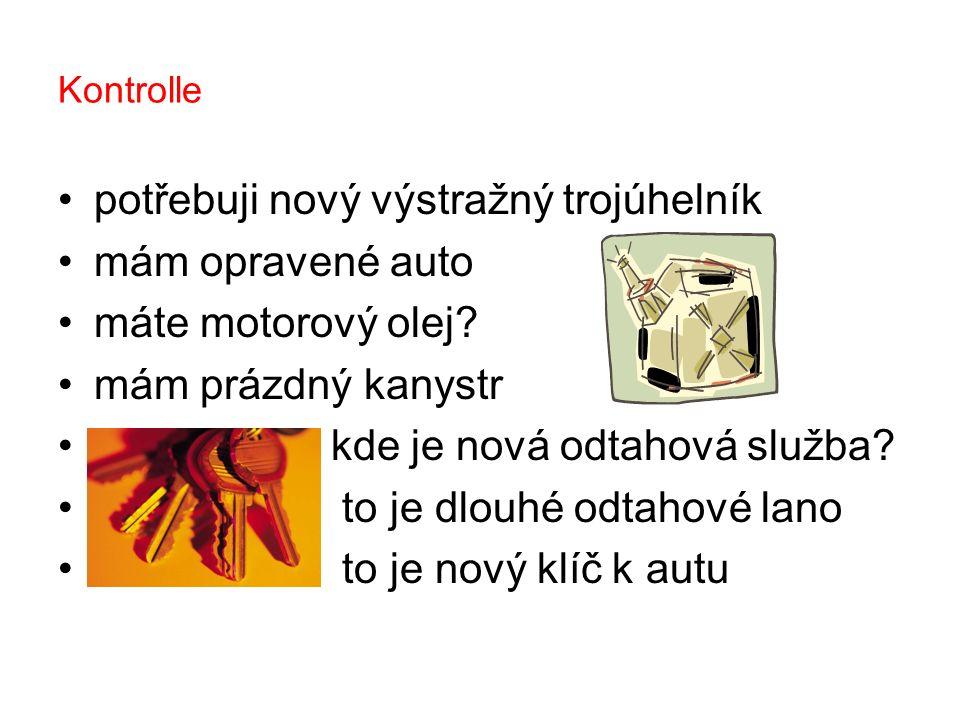 Übersetzen Sie: ( přídavné jméno bez členu) nové odtah.