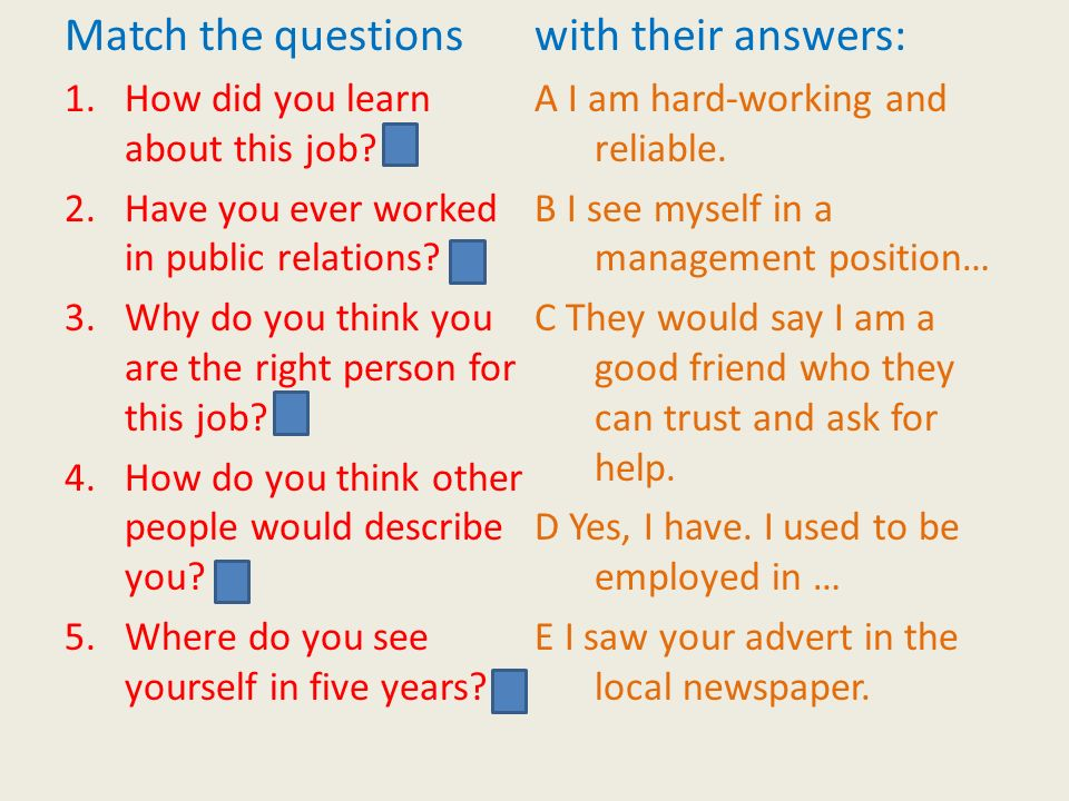 Match the questions 1.How did you learn about this job.