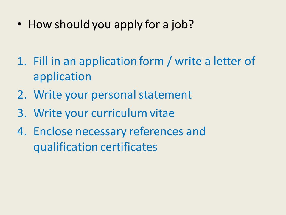 How should you apply for a job.