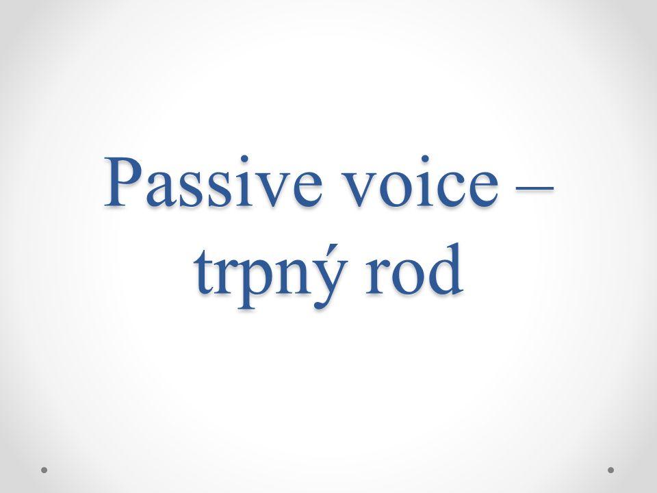 Passive voice – trpný rod
