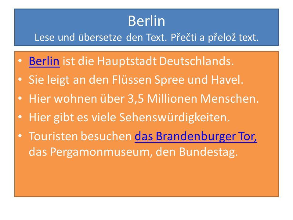 Berlin Lese und übersetze den Text. Přečti a přelož text.