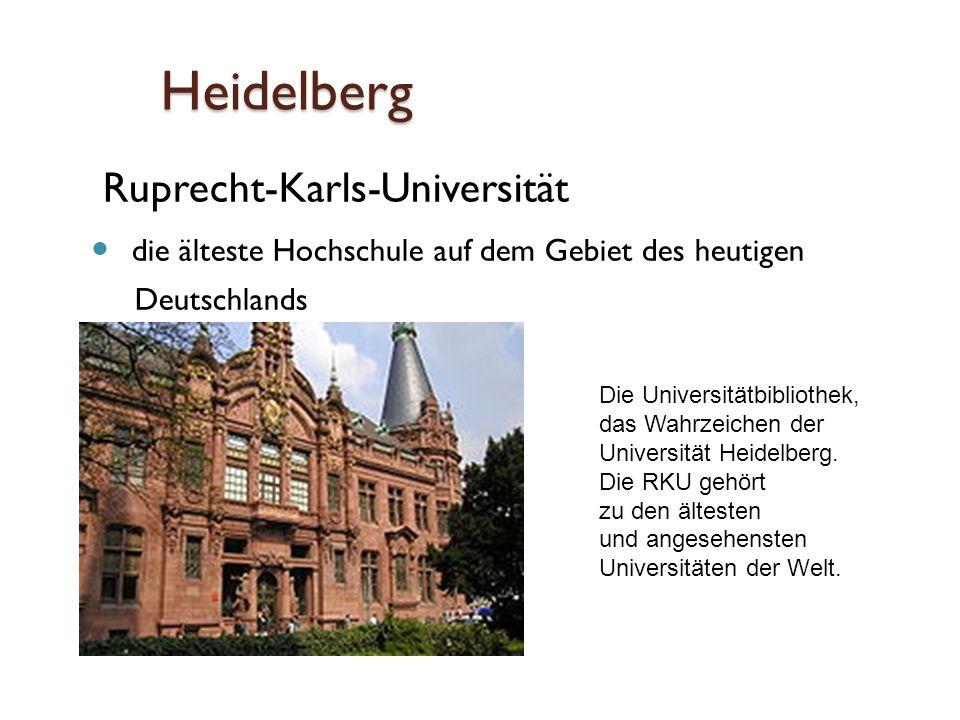 Heidelberg Ruprecht-Karls-Universität die älteste Hochschule auf dem Gebiet des heutigen Deutschlands Die Universitätbibliothek, das Wahrzeichen der Universität Heidelberg.